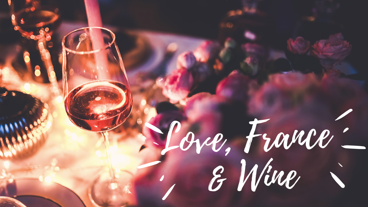 Love, France & Wine