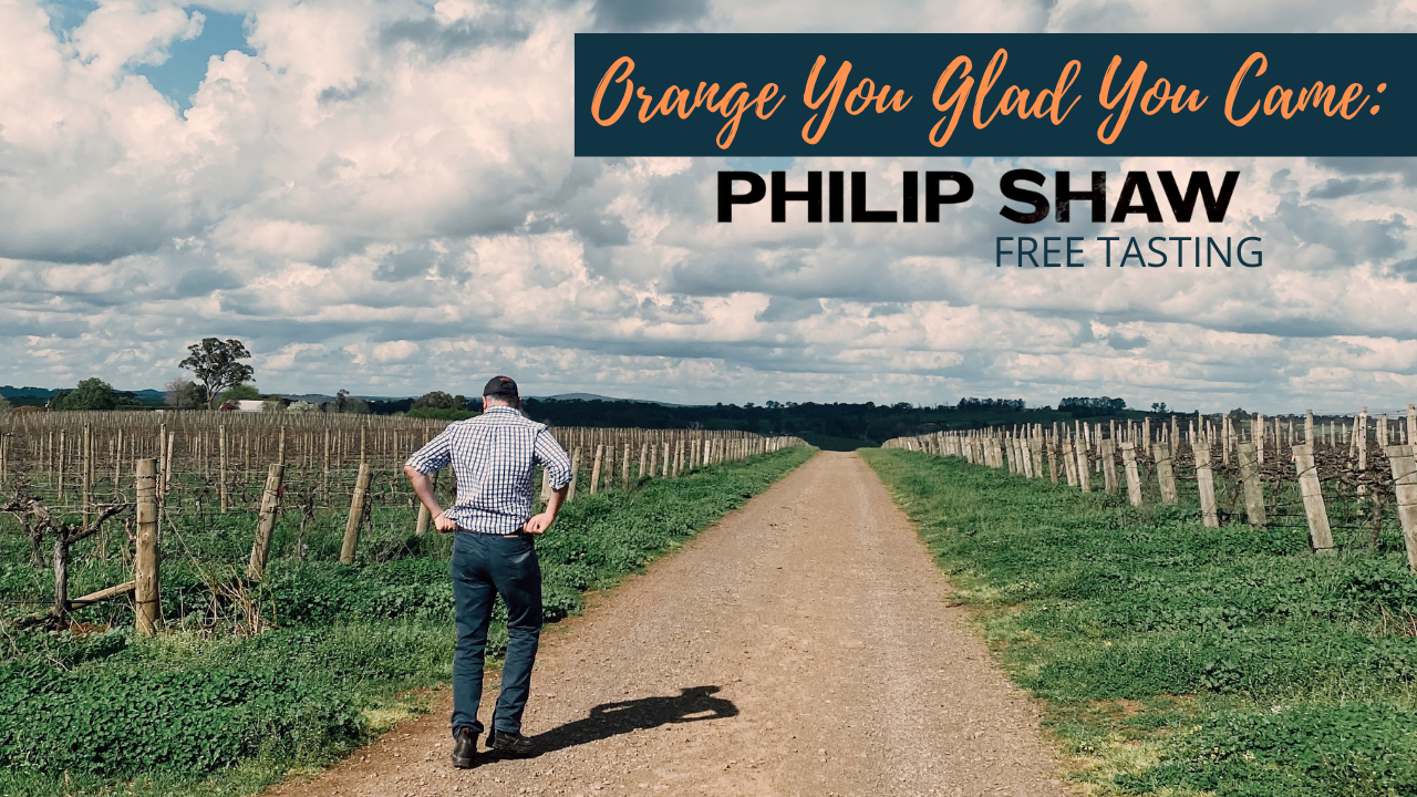 Orange You Glad You Came: Philip Shaw Wine Tasting