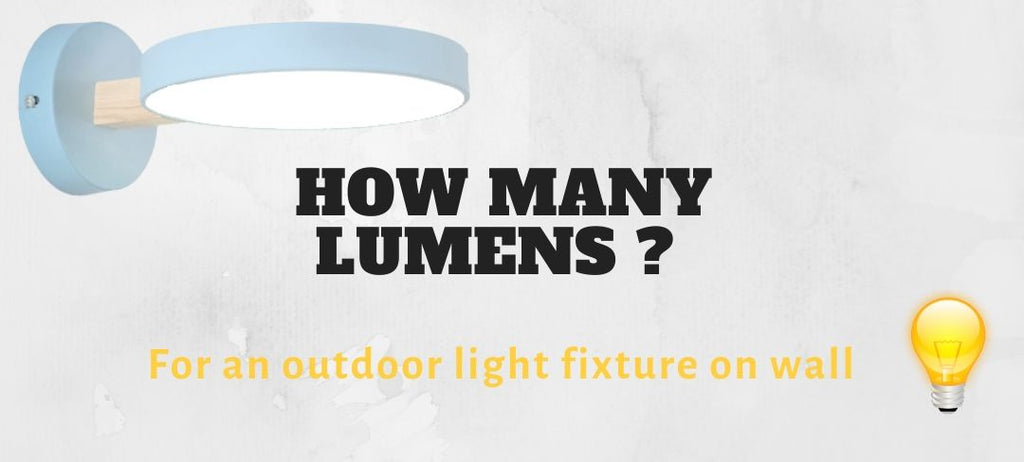 How many lumens for an outdoor light fixture on wall