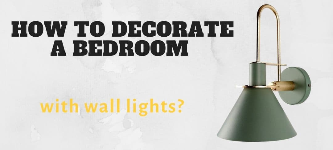 How To Decorate With Wall Lights For Bedroom The Fancy Place