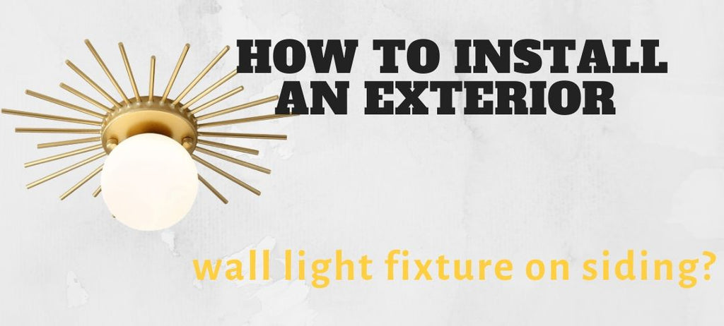 How to install an exterior wall light fixture on siding?