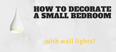 How to decorate a small bedroom with wall lights?