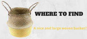 Where to find a nice and large woven basket?