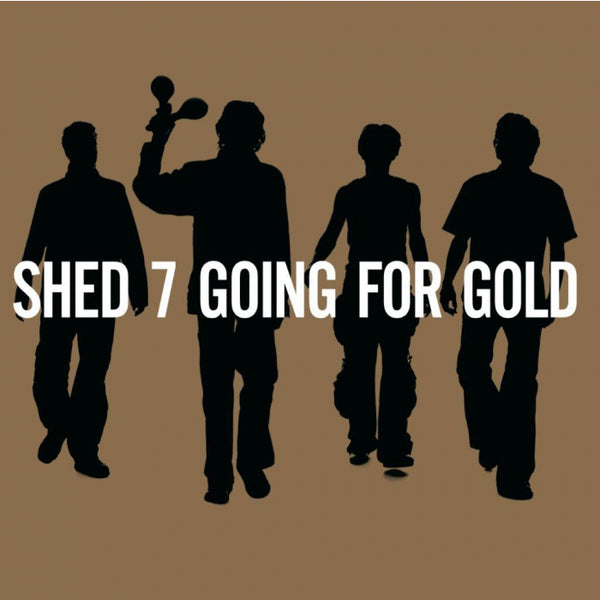 Shed Seven - Going For Gold (The Greatest Hits)