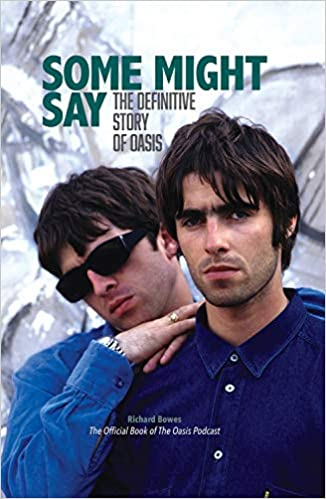 Some Might Say – The Definitive Story of Oasis