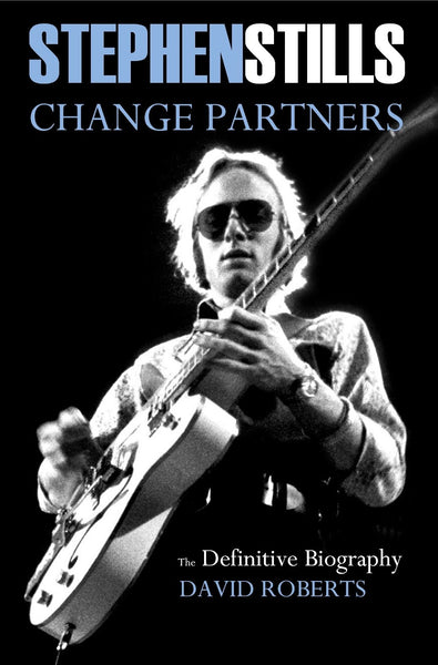Stephen Stills: Change Partners (Hardback)