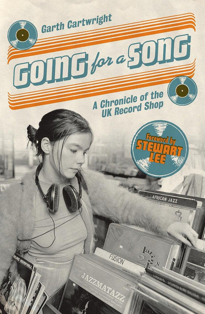 Going For A Song: A Chronicle of the UK Record Shop