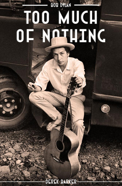 Bob Dylan - Too Much Of Nothing