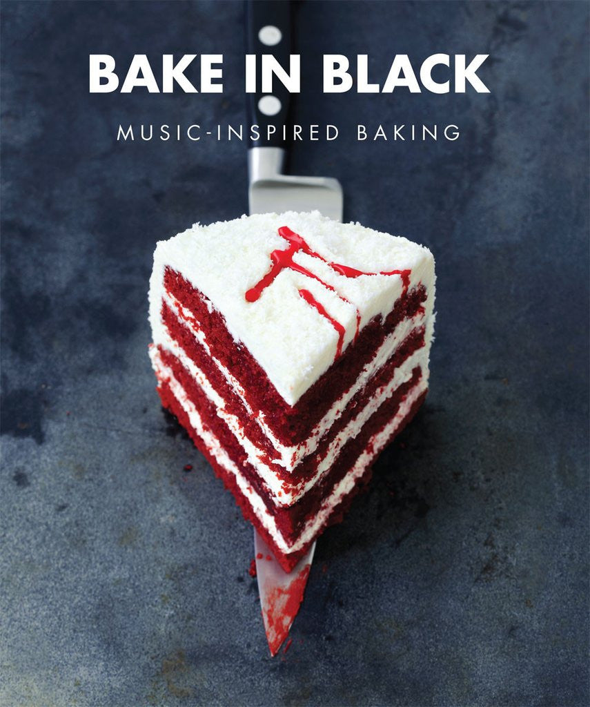 Bake In Black: Music Inspired Baking (Paperback)