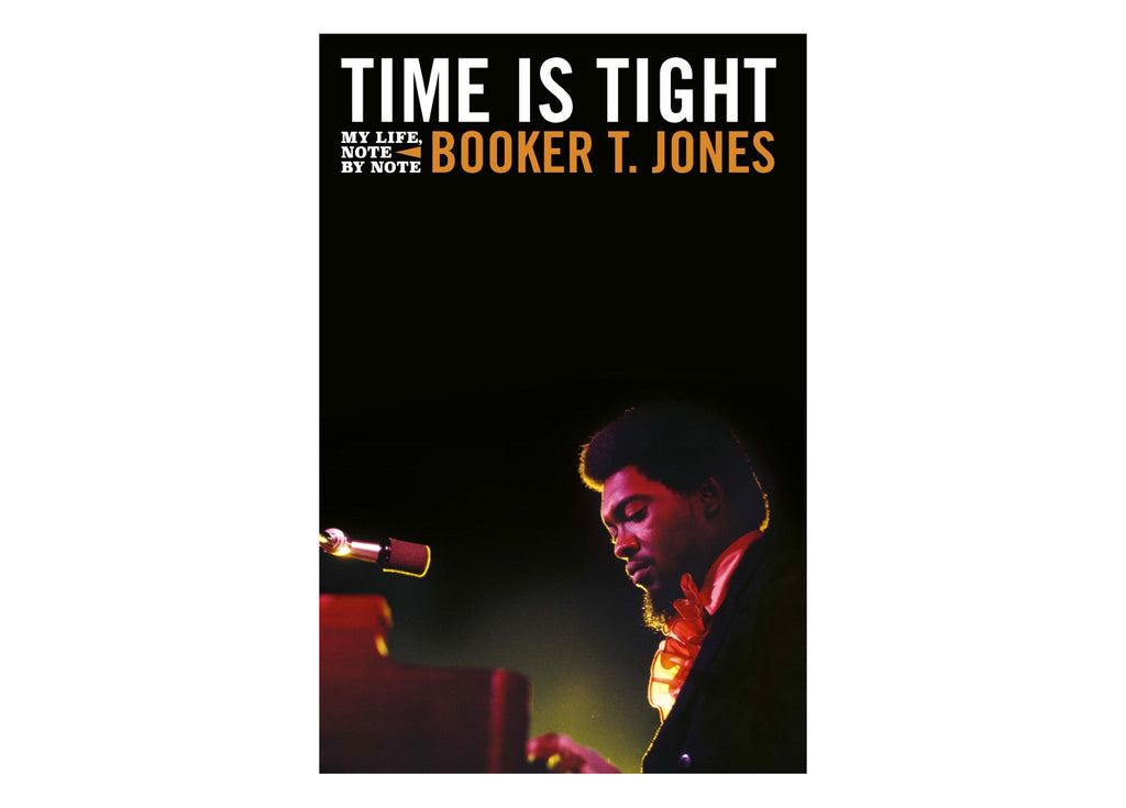 Time is Tight: The Autobiography of Booker T Jones SIGNED (November 14th)