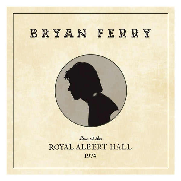 Bryan Ferry: Live at the Royal Albert Hall