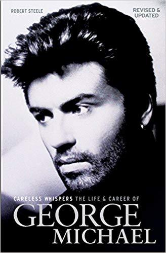 Careless Whispers: The Life and Career of George Michael (Revised and Updated)