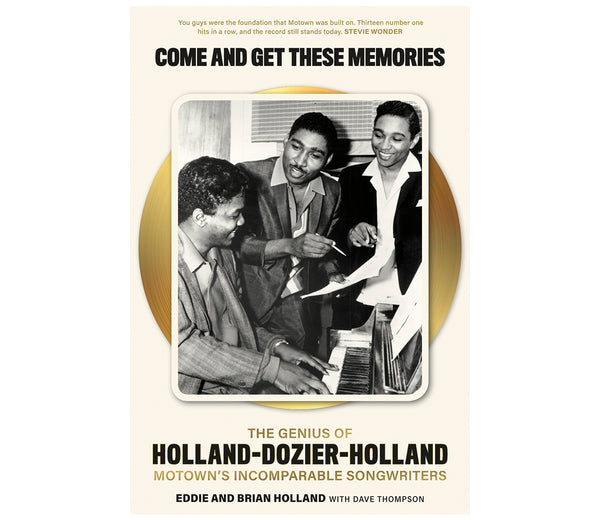 Holland-Dozier-Holland: Come And Get These Memories