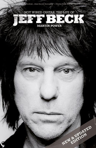 Hot Wired Guitar: The Life of Jeff Beck - Updated Edition (Out of stock)