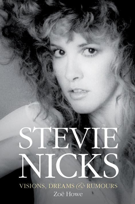 Stevie Nicks: Visions, Dreams & Rumours (Hardback Edition)