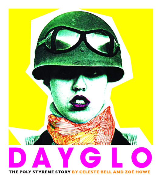 Dayglo: The Poly Styrene Story (Standard Edition)