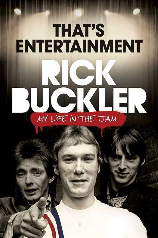 That's Entertainment: My Life in the Jam Rick Buckler with Ian Snowball