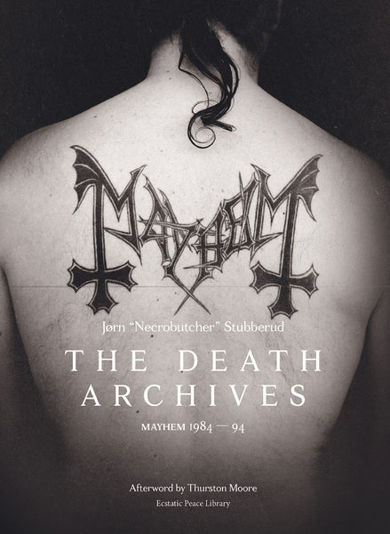 The Death Archives: Mayhem 1984-94 by Jorn Stubberud (Limited Signed Edition)