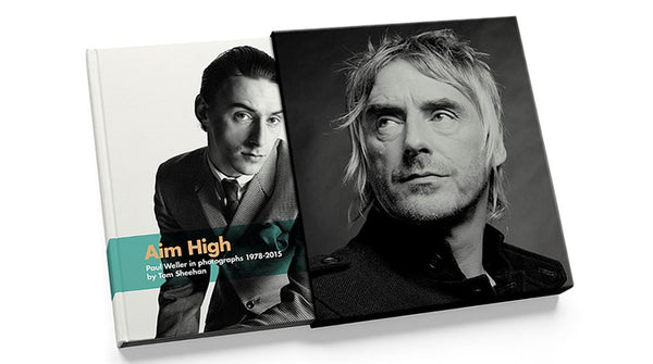 AIM HIGH Paul Weller in photographs 1978-2015 by Tom Sheehan DELUXE EDITION