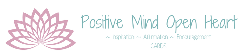 Positive Mind Open Heart