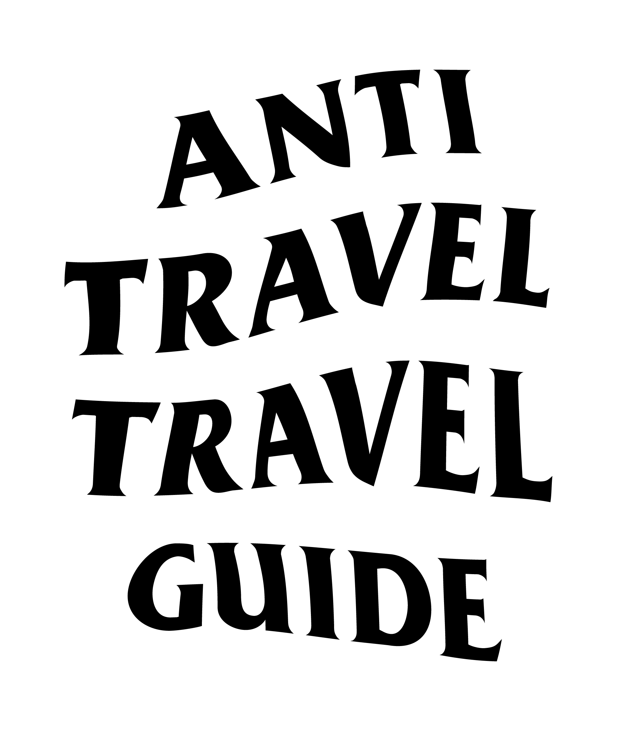 Folio Travel's Anti Travel Travel Guide
