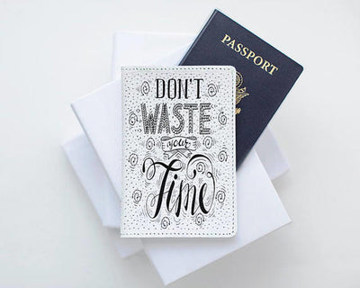 Don't Waste Your Time Leather Passport Cover