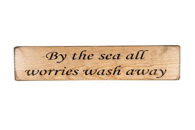 By the sea all worries wash away 45cm wood sign
