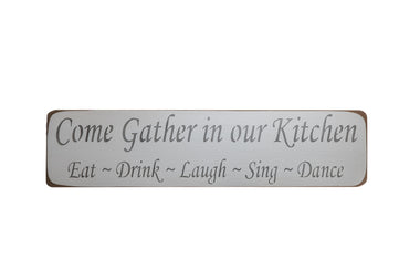 Come Gather In Our Kitchen  Eat-Drink-Laugh-Sing-Dance Sign