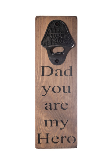 Dad You Are My Hero Bottle Opener