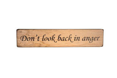 Don't look back in anger 45cm Wood Sign
