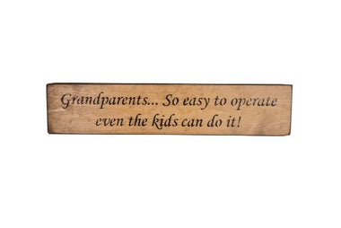 Grandparents... So easy to operate even the kids can do it! 45cm Wood Sign