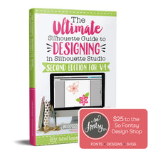 Load image into Gallery viewer, The Ultimate Silhouette Guide to Designing in Silhouette Studio 2nd Edition for V4 eCourse