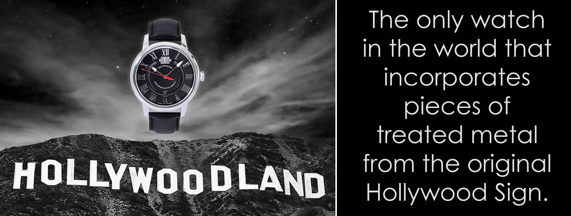The only watch in the world that incorporates pieces of treated metal from the original Hollywood Sign.