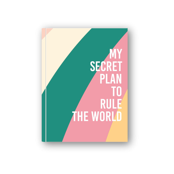 My secret plan to rule the world