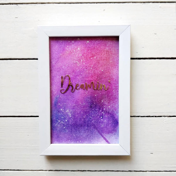 Dreamin - Beautiful Hand Painted Inspirational Frame