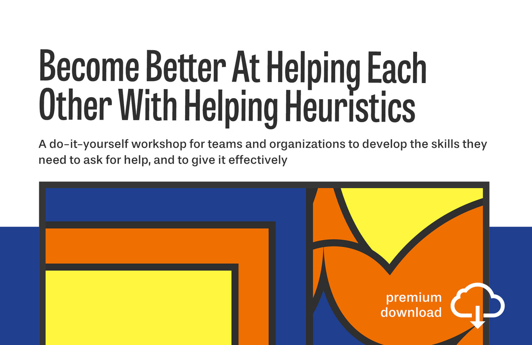Do-It-Yourself Workshop: Become Better At Helping Each Other With Helping Heuristics