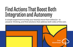 Experiment: Find Actions That Boost Both Integration and Autonomy