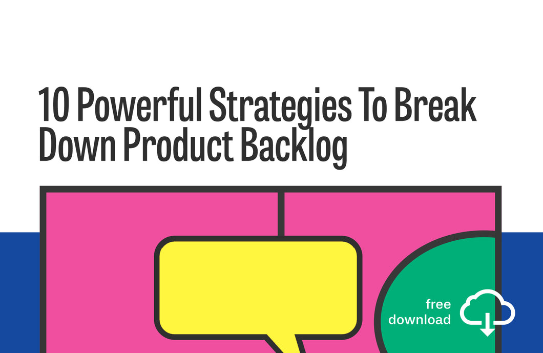 Poster: 10 Powerful Strategies To Break Down Product Backlog Items