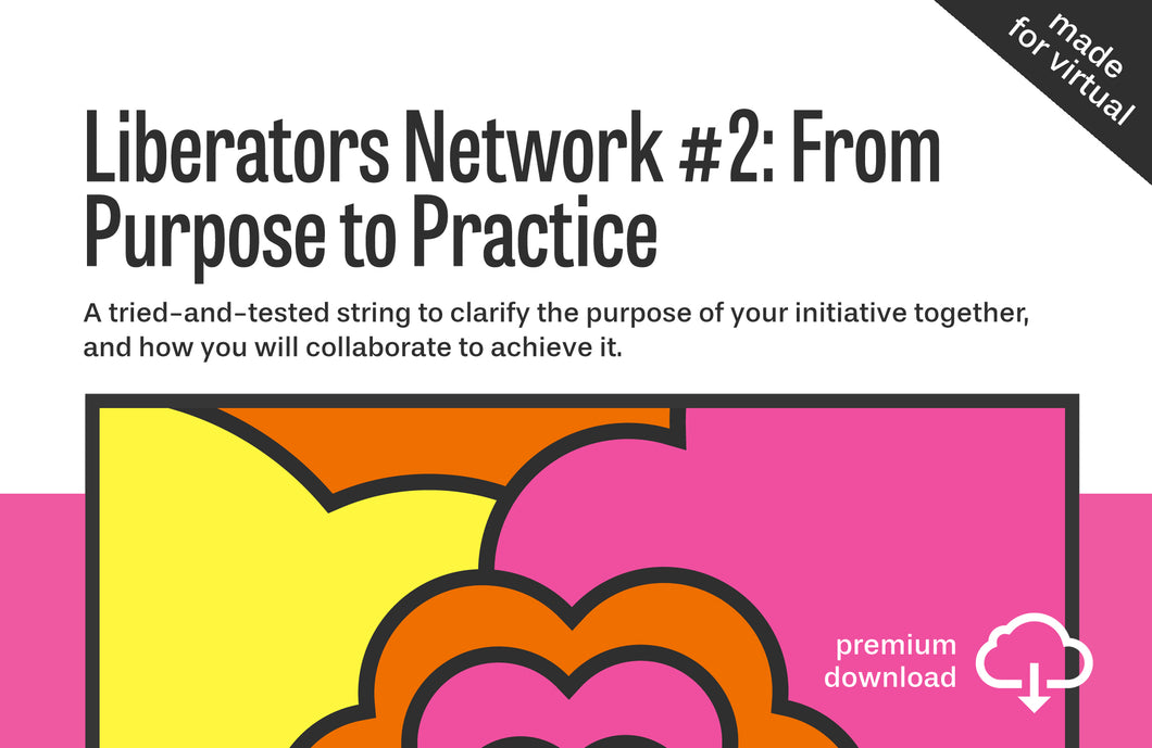 Liberators Network String #2: Purpose-to-Practice