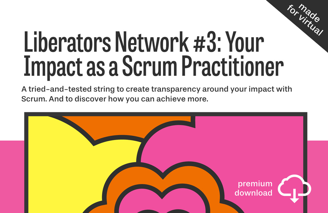Liberators Network String #3: Your Impact As A Scrum Practioner