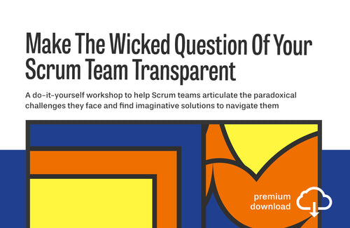 Do-It-Yourself Workshop: Make The Wicked Question Of Your Scrum Team Transparent