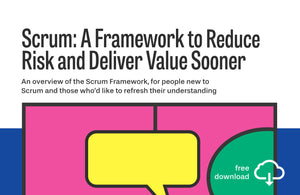 Whitepaper: Scrum: A Framework to Reduce Risk and Deliver Value Sooner