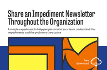 Load image into Gallery viewer, Experiment: Share an Impediment Newsletter Throughout the Organization