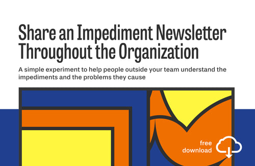 Experiment: Share an Impediment Newsletter Throughout the Organization