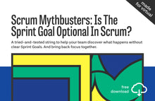 Load image into Gallery viewer, Scrum Mythbusters String #1: Is The Sprint Goal Optional In Scrum?