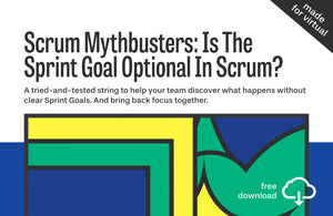 Scrum Mythbusters String #1: Is The Sprint Goal Optional In Scrum?