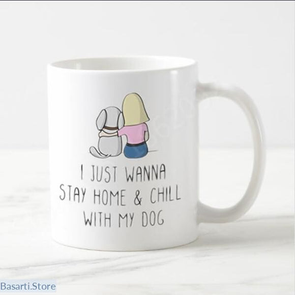 I Just Wanna Stay Home and Chill With My Dog Coffee Mug - 100003290