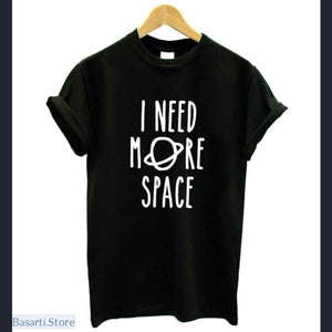 I Need More Space T-Shirt - S / Black - 200000791