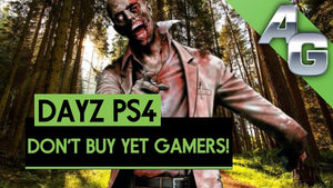 DAYZ PS4 BUYER BEWARE! DAYZ PLAYSTATION 4 MY TAKE!