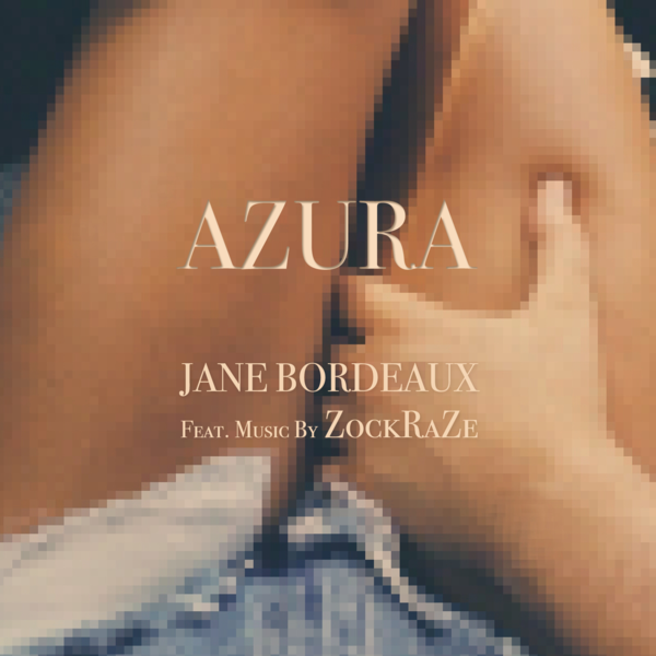 AZURA - Jane Bordeaux Feat. Music By ZockraZe (Digital MP3)